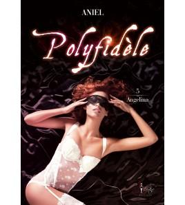 Angelina Tome 5 - Polyfidèle